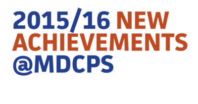 2015/16 NEW ACHIEVEMENTS @ MDCPS