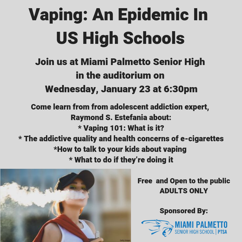 Vaping: An Epidemic in US High Schools (Adults Only) @ Palmetto Senior High Auditorium